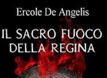 Il sacro fuoco della regina – Ercole De Angelis