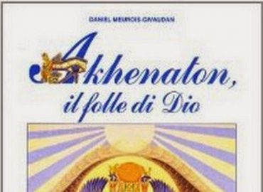 Akhenaton, il folle di Dio – Daniel Meurois-Givaudan