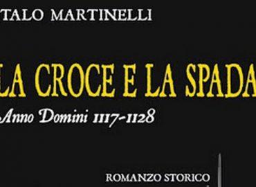 La croce e la spada – Italo Martinelli