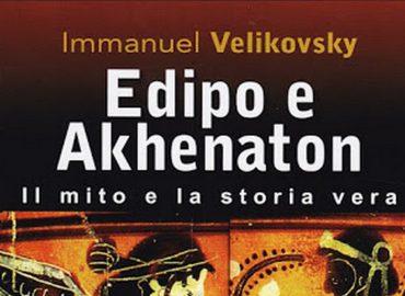 Edipo e Akhenaton – Immanuel Velikovsky