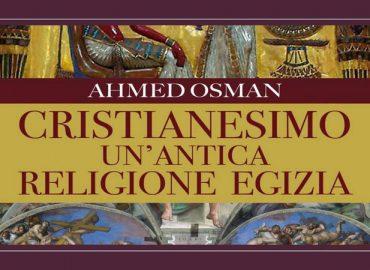 Cristianesimo: un'antica religione egizia – Ahmed Osman