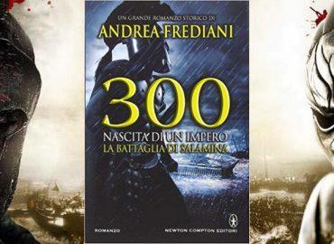 300. Nascita di un Impero. La Battaglia di Salamina – Andrea Frediani