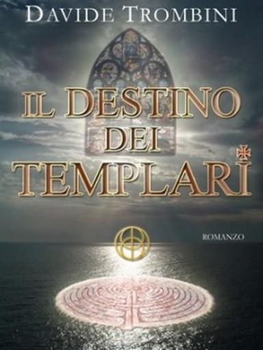 Il destino dei Templari – Davide Trombini