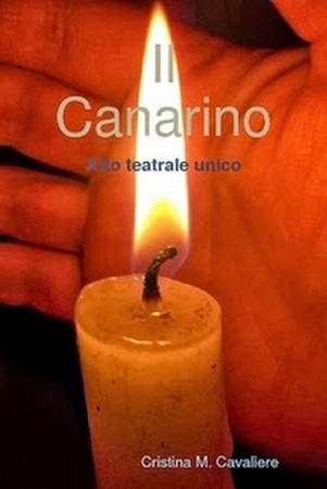 Il Canarino – commedia teatrale di Cristina M. Cavaliere