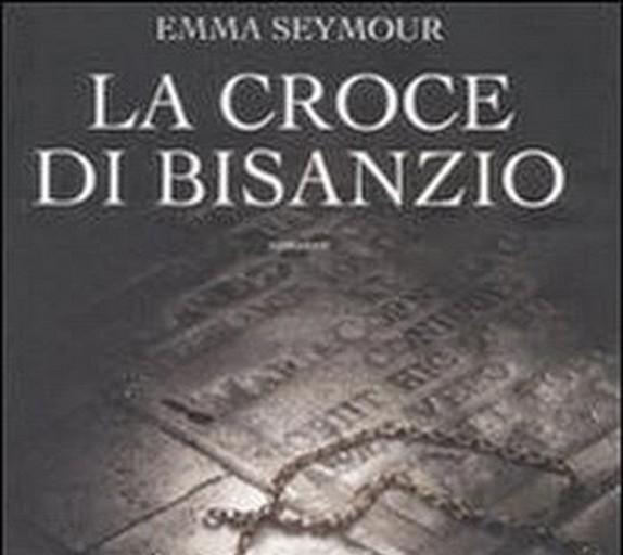 La Croce di Bisanzio – Emma Seymour/Angela Pesce Fassio