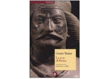 La resa di Roma: 9 giugno 53 a.C., battaglia a Carre – Giusto Traina