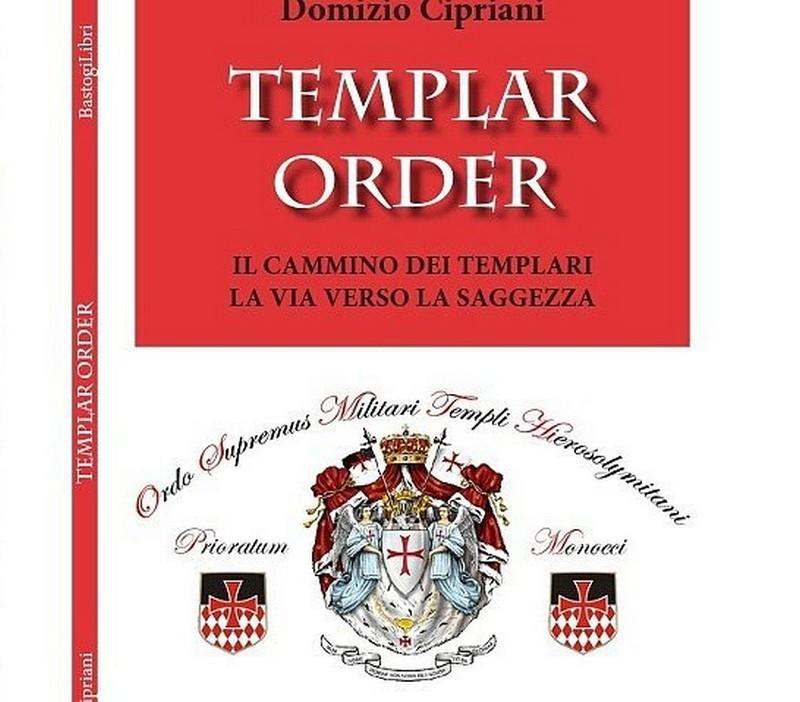 Templar Order: il cammino dei Templari, la via verso la saggezza – Domizio Cipriani