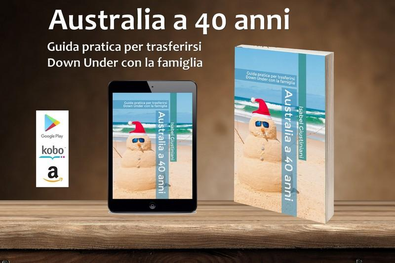 Australia a 40 anni. Guida pratica per trasferirsi Down Under con la famiglia