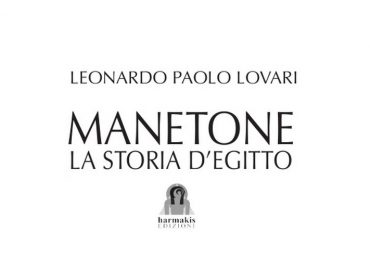 Manetone: la storia d'Egitto – Leonardo Paolo Lovari