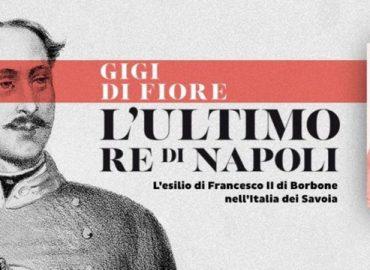 L'ultimo re di Napoli – Gigi Di Fiore